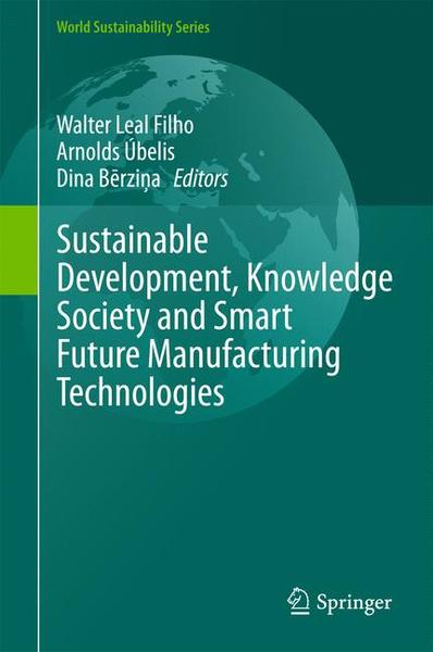 Sustainable Development, Knowledge Society and Smart Future Manufacturing Technologies | Dodax.ch