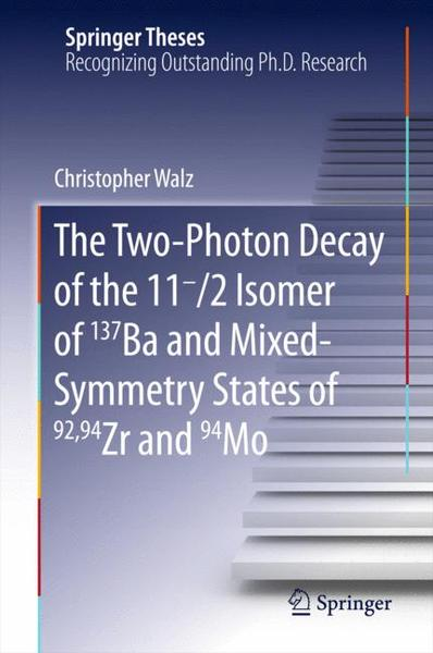The Two-Photon Decay of the 11-/2 Isomer of 137Ba and Mixed-Symmetry States of 92,94Zr and 94Mo   Dodax.ch