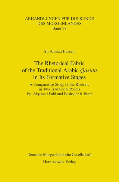 The Rhetorical Fabric of the Traditional Arabic Qasida in Its Formative Stages | Dodax.ch