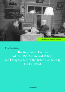 The Repressive Factors of the USSR's Internal Policy and Everyday Life of the Belarusian Society (1944-1953)   Dodax.de