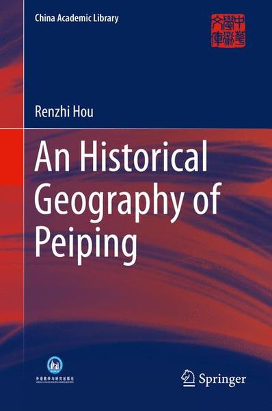 An Historical Geography of Peiping | Dodax.de
