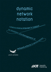 Dynamic Network Notation: A Graphical Modeling Language to Support the Visualization and Management of Network Effects in Service Platforms | Dodax.at