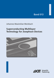 Superconducting Multilayer Technology for Josephson Devices : Technology, Engineering, Physics, Applications | Dodax.de