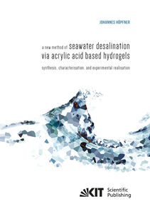 A new method of seawater desalination via acrylic acid based hydrogels: Synthesis, characterisation, and experimental realisation | Dodax.de