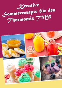 Kreative Sommerrezepte für den Thermomix TM5 | Dodax.at