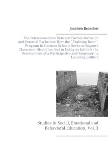 The Interconnection Between Formal Inclusion and Internal Exclusion: How the `Training Room Program in German Schools Seeks to Improve Classroom Discipline, but in Doing so Inhibits the Development of a Participative and Empowering Learning Culture | Dodax.de
