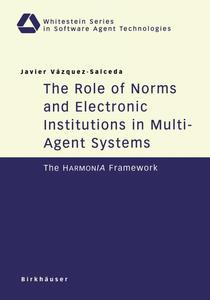 The Role of Norms and Electronic Institutions in Multi-Agent Systems   Dodax.at