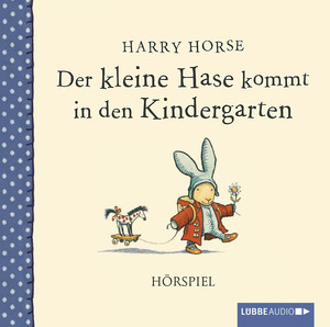 Der kleine Hase kommt in den Kindergarten, 1 Audio-CD | Dodax.at