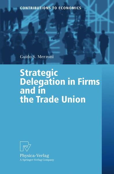 Strategic Delegation in Firms and in the Trade Union | Dodax.ch