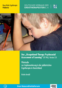 """Das """"Occupational Therapy Psychosocial Assessment of Learning"""" (OT PAL), Version 2.0 
