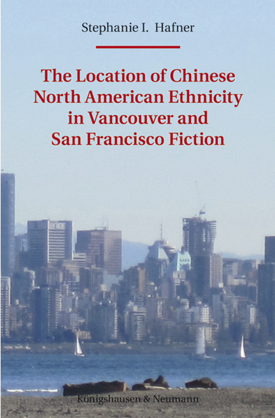 The Location of Chinese North American Ethnicity in Vancouver and San Francisco Fiction | Dodax.ch