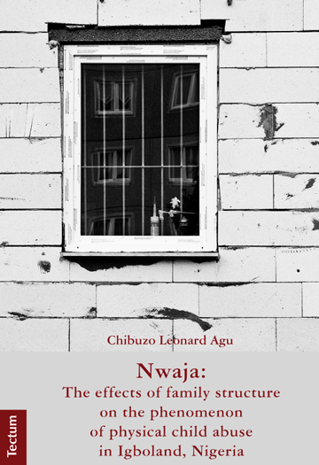 Nwaja: The effects of family structure on the phenomenon of physical child abuse in Igboland, Nigeria | Dodax.ch