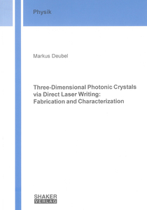 Three-Dimensional Photonic Crystals via Direct Laser Writing: Fabrication and Characterization | Dodax.co.uk