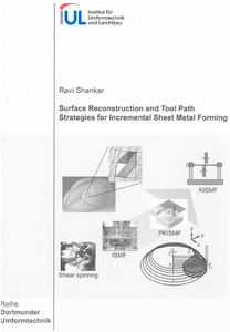Surface Reconstruction and Tool Path Strategies for Incremental Sheet Metal Forming | Dodax.ch