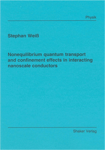 Nonequilibrium quantum transport and confinement effects in interacting nanoscale conductors | Dodax.ch