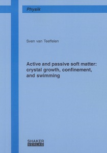 Active and passive soft matter: crystal growth, confinement, and swimming | Dodax.ch
