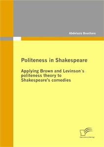 Politeness in Shakespeare: Applying Brown and Levinson's politeness theory to Shakespeare's comedies | Dodax.at
