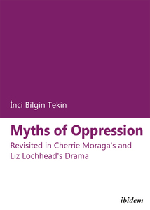 Myths of Oppression: Revisited in Cherrie Moraga and Liz Lochhead's Drama | Dodax.de