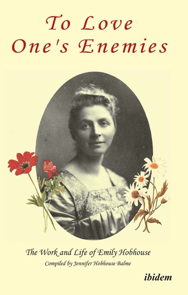 To Love One's Enemies: The work and life of Emily Hobhouse compiled from letters and writings, newspaper cuttings and official documents   Dodax.pl