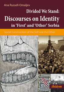 Divided We Stand: Discourses on Identity in 'First' and 'Other' Serbia | Dodax.de