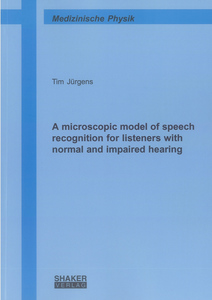 A microscopic model of speech recognition for listeners with normal and impaired hearing | Dodax.ch