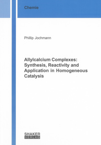 Allylcalcium Complexes: Synthesis, Reactivity and Application in Homogeneous Catalysis | Dodax.ch