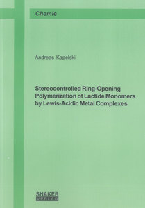 Stereocontrolled Ring-Opening Polymerization of Lactide Monomers by Lewis-Acidic Metal Complexes | Dodax.ch