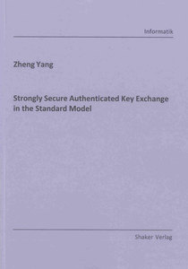 Strongly Secure Authenticated Key Exchange in the Standard Model | Dodax.ch