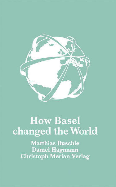 How Basel changed the world | Dodax.ch
