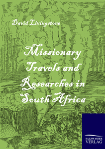 Missionary Travels and Researches in South Africa | Dodax.ch
