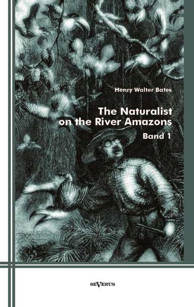 The Naturalist on the River Amazons. Vol.1 | Dodax.at