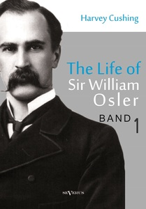 The life of Sir William Osler. Vol.1 | Dodax.de