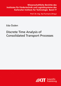 Discrete Time Analysis Of Consolidated Transport Processes | Dodax.de