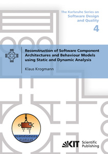 Reconstruction of Software Component Architectures and Behaviour Models using Static and Dynamic Analysis | Dodax.de