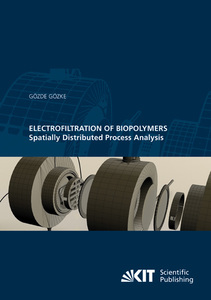Electrofiltration of Biopolymers : Spatially Distributed Process Analysis | Dodax.at