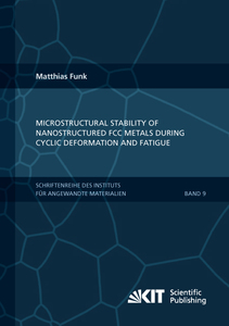 Microstructural stability of nanostructured fcc metals during cyclic deformation and fatigue | Dodax.at