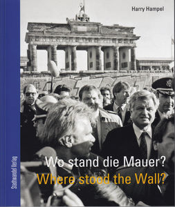 Wo stand die Mauer? Where stood the wall? | Dodax.ch