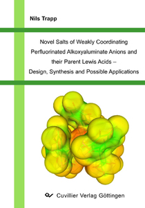 Novel Salts of Weakly Coordinating Perfluorinated Alkoxyaluminate Anions and their Parent Lewis Acids - Design, Synthesis and Possible Applications | Dodax.nl