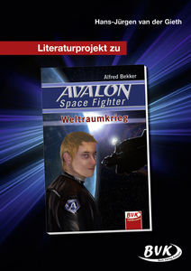 "Literaturprojekt zu ""AVALON Space Fighter - Weltraumkrieg"" 