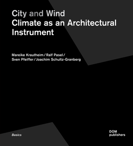 City and Wind. Climate as Architectural Instrument | Dodax.ch