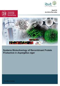 Systems Biotechnology of Recombinant Protein Production in Aspergillus niger | Dodax.ch