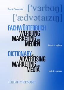 Fachwörterbuch Werbung, Marketing und Medien, Deutsch-Englisch, Englisch-Deutsch, 2 Bde.. Dictionary of Advertising, Marketing and Media, German-English, English-German, 2 Vols. | Dodax.ch