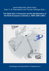 The Dąbki Site in Pomerania and the Neolithisation of the North European Lowlands [c. 5000 - 3000 cal B.C.]. | Dodax.ch
