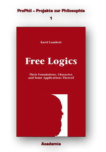 Free Logics: Their Foundations, Character and Some Implications Thereof | Dodax.ch