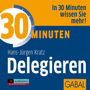 30 Minuten Delegieren, Audio-CD | Dodax.at