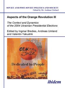 The Context and Dynamics of the 2004 Ukrainian Presidential Elections | Dodax.at