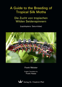 Die Zucht von tropischen Wilden Seidenspinnern. A Guide to the Breeding of Tropical Silk Moths | Dodax.ch