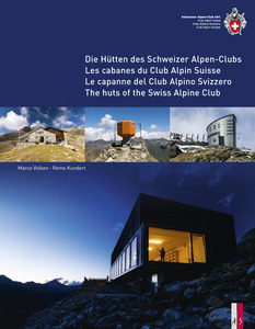 Die Hütten des Schweizer Alpen-Club / Les cabanes du Club Alpin Suisse / Le capanne del Club Alpino Svizzero / The huts of the Swiss Alpine Club | Dodax.de