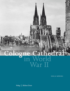 Cologne Cathedral in World War II   Dodax.de