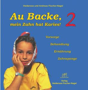 Au Backe, mein Zahn hat Karies!. Bd.2 | Dodax.at